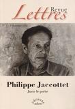 Jérôme Thélot - Revue Lettres N° 1, printemps 2014 : Philippe Jaccottet - Juste le poète.