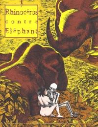 Collectif - Rhinocéros contre éléphant N° 3, printemps 2002 : .
