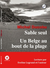 Michel Ducobu - Sable seul ; Un Belge au bout de la plage. 1 CD audio