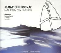 Jean-Pierre Rosnay - Saint-Tropez priez pour nous. 1 CD audio