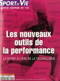 Olivier Fabre - Sport et Vie Hors série N° 19 : Les nouveaux outils de la performance - Le sport à l'ère de la technologie.