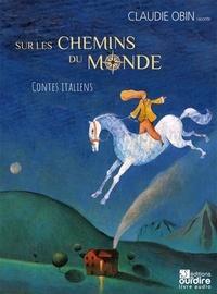 Claudie Obin et Christophe Sachettini - Sur les chemins du monde - Contes italiens. 1 CD audio