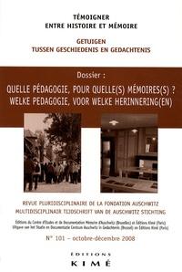 Philippe Mesnard et Yannis Thanassekos - Témoigner entre histoire et mémoire N° 101, octobre-déce : Quelle pédagogie, pour quelle(s) mémoires(s) ?.