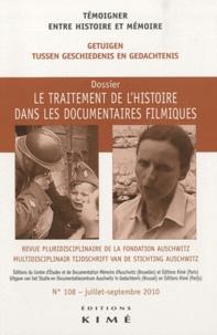 Sonia Combe - Témoigner entre histoire et mémoire N° 108, Juillet-sept : Le traitement de l'histoire dans les documentaires filmiques.