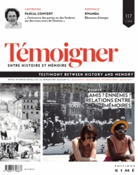Philippe Mesnard - Témoigner entre histoire et mémoire N° 117, mars 2014 : Amis ? Ennemis ? Relations entre mémoires.