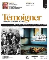 Philippe Mesnard - Témoigner entre histoire et mémoire N° 120, Avril 2015 : Quel avenir pour la mémoire du génocide des Arméniens ?.