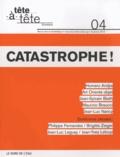 Anna Guilló - Tête-à-tête N° 4, automne 2012 : Catastrophe !.