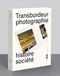 Christian Joschke et Olivier Lugon - Transbordeur N° 2/2018 : Photographie et exposition.
