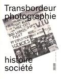 Christian Joschke et Olivier Lugon - Transbordeur N° 4 : Photographie histoire société - Photographie ouvrière.