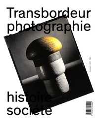 Olivier Lugon et Christian Joschke - Transbordeur N° 5/2021 : Photographie et design.