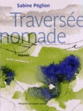 Sabine Péglion - Traversée nomade. 1 CD audio