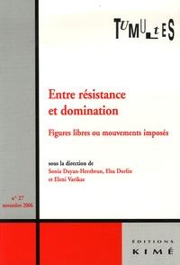 Sonia Dayan-Herzbrun et Elsa Dorlin - Tumultes N° 27, Novembre 2006 : Entre résistance et domination - Figures libres ou mouvements imposés.