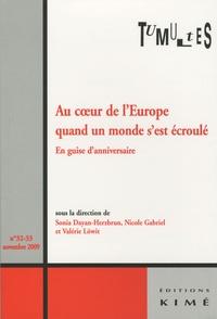 Sonia Dayan-Herzbrun et Nicole Gabriel - Tumultes N° 32-33, Novembre 2 : Au coeur de l'Europe quand un monde s'est écroulé - En guise d'anniversaire.