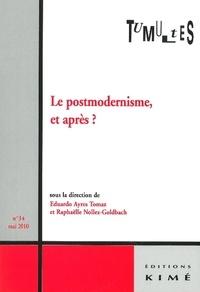 Eduardo Ayres Tomaz et Raphaëlle Nollez-Goldbach - Tumultes N° 34, Mai 2010 : Le postmodernisme, et après ?.