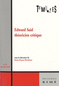 Sonia Dayan-Herzbrun - Tumultes N° 35, novembre 2010 : Edward Said théoricien critique.