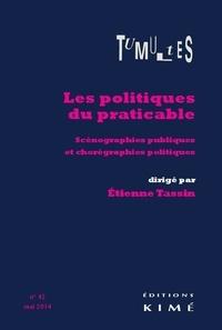 Etienne Tassin - Tumultes N° 42, Mai 2014 : Les politiques du praticable - Scénographies publiques et chorégraphies politiques.