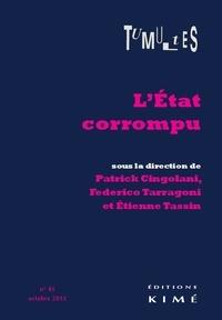 Patrick Cingolani et Federico Tarragoni - Tumultes N° 45, Octobre 2015 : L'Etat corrompu.
