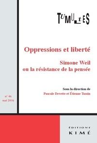 Pascale Devette et Etienne Tassin - Tumultes N° 46, mai 2016 : Oppressions et liberté - Simone Weil ou la résistance de la pensée.