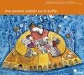 Anne Kovalevsky - Une pomme oubliée sur le buffet. 1 CD audio