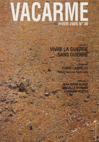 Christian Ingrao et Claude Gautier - Vacarme N° 30, Hiver 2005 : Vivre la guerre sans guerre.