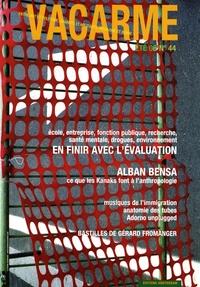 Alban Bensa - Vacarme N° 44, Eté 2008 : En finir avec l'évaluation.