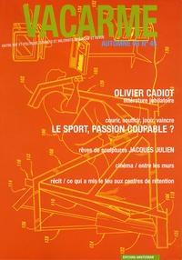Olivier Cadiot et Vincent Casanova - Vacarme N° 45, Automne 2008 : Le sport, passion coupable ?.