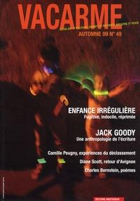 Gilles Chantraine et Ariane Chottin - Vacarme N° 49, Automne 2009 : Enfance irrégulière.