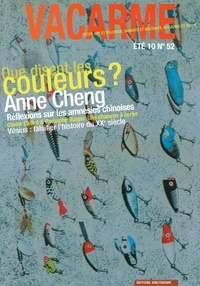 Anne Cheng - Vacarme N° 52, Eté 2010 : Que disent les couleurs ? - Anne Cheng.