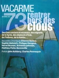 Pierre Zaoui - Vacarme N° 73, Automne 2015 : Rentrer hors des clous.
