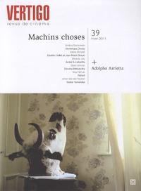 Fabienne Costa et Marcos Uzal - Vertigo N° 39, Hiver 2011 : Machins choses ; Adolpho Arrietta.