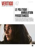 Catherine Ermakoff - Vertigo N°47, automne 2014 : Le politique : annulation persistances.