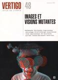 Catherine Ermakoff - Vertigo N° 48, Automne 2015 : Images et visions mutantes.