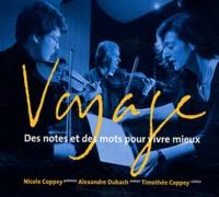 Nicole Coppey - Voyage - Des notes et des mots pour vivre mieux. 1 CD audio