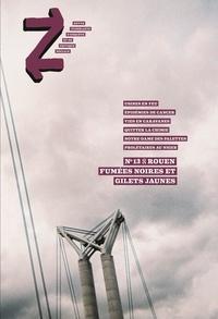 Collectif d'auteurs - Z N° 13 : Rouen - Fumées noires et gilets jaunes.