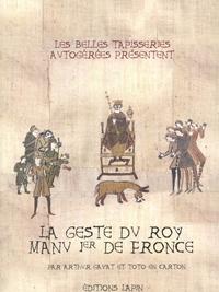 Les belles tapisseries - La Geste du roy Manu Ier de Fronsse.