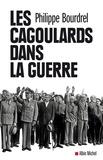 Philippe Bourdrel - Les Cagoulards dans la guerre.