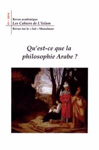 Beddy Ebnou - Les Cahiers de l'Islam N° 1/2014 : Qu'est-ce que la philosophie arabe ?.
