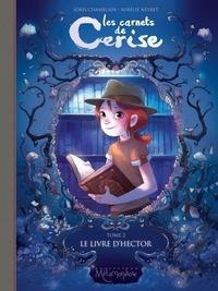 Télécharger les ebooks au format texte libre Les carnets de Cerise T02 : Le Livre d'Hector 9782302038967