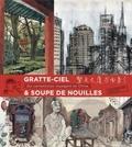 Les Carnettistes tribulants - Gratte-ciel et soupe de nouilles - Dix carnettistes voyagent en Chine.
