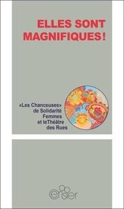 Les Chanceuses et  Théâtre des rues - Elles sont magnifiques !.