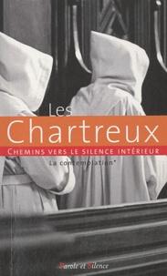 Les chartreux - Chemins vers le silence intérieur.