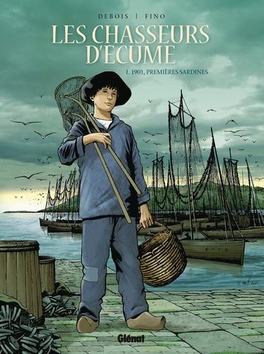 Les Chasseurs d'écume - Tome 01. 1901, Premières sardines