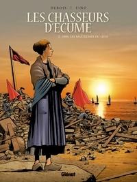 Ebooks espagnol téléchargement gratuit Les Chasseurs d'écume - Tome 02  - 1909, Les Maîtresses du quai en francais