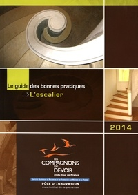 Les Compagnons du Devoir - L'escalier - Le guide des bonnes pratiques.