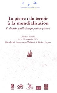 Les Compagnons du Devoir - La pierre : du terroir à la mondialisation - Et demain, quelle Europe pour la pierre ?.