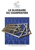 Les Compagnons du Devoir - Le glossaire du charpentier.
