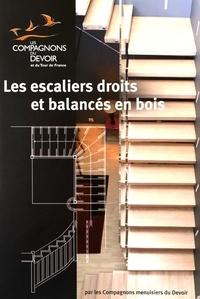 Les Compagnons du Devoir - Les escaliers droits et balancés en bois.