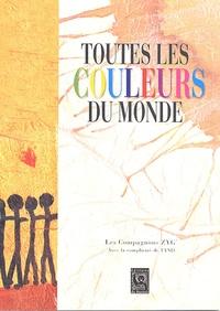 Les Compagnons Zyg' - Toutes les couleurs du monde.