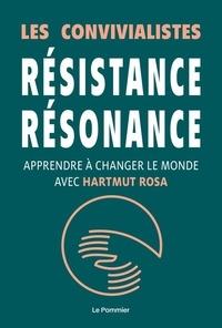Les Convivialistes - Résistance, résonance - Apprendre à changer le monde avec Hartmut Rosa.
