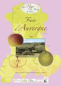 Les Croqueurs de pommes - Fruits d'Auvergne - Cahier régional de l'Union Pomologique de France.